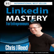 Linkedin Mastery for Entrepreneurs  Audiobook, by Chris J Reed
