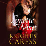 Knights Caress Audiobook, by Lynette Vinet