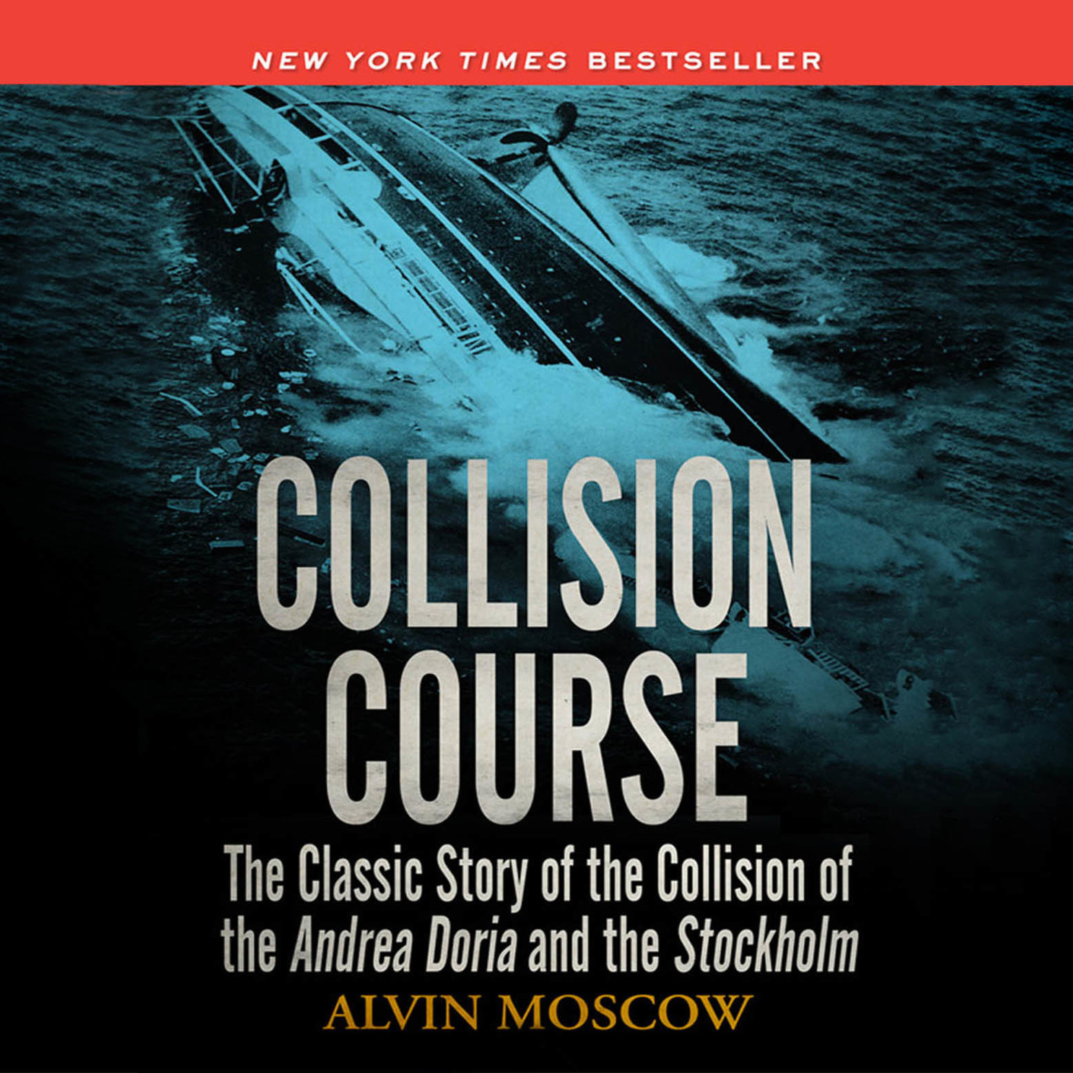 Printable Collision Course: The Classic Story of the Collision of of the Andrea Doria and the Stockholm Audiobook Cover Art