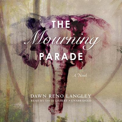The Mourning Parade: A Novel Audiobook, by Dawn Reno Langley