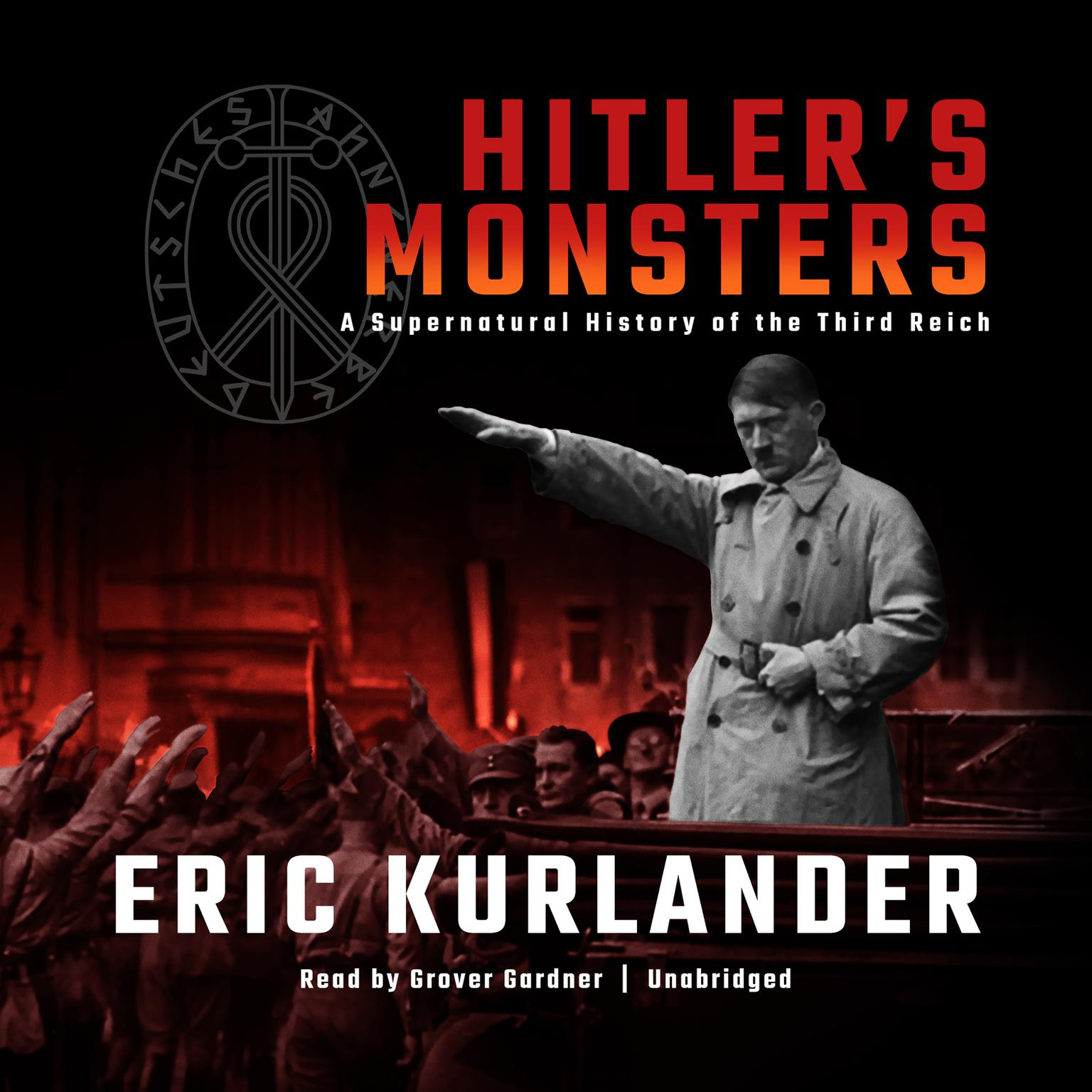 Printable Hitler's Monsters: A Supernatural History of the Third Reich Audiobook Cover Art