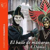 El baile de máscaras Audiobook, by Alejandro Dumas