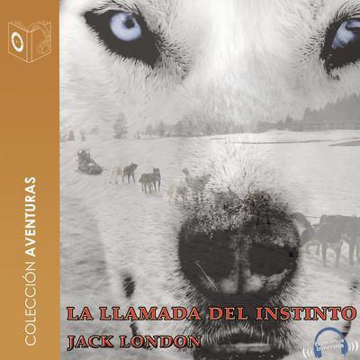 La llamada del instinto Audiobook, by Jack London