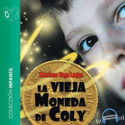 La vieja moneda de Coly Audiobook, by Mariano Vega Luque