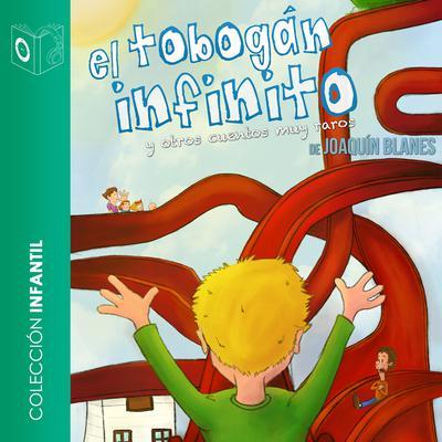 El tobogán infinito Audiobook, by Joaquín Blanes