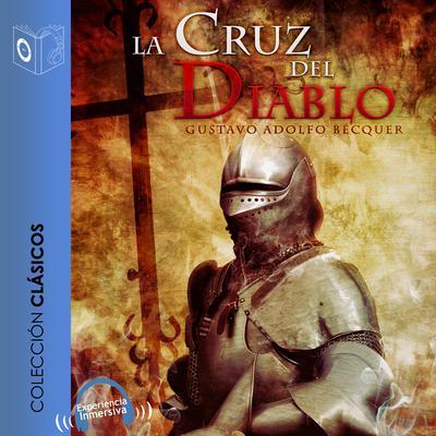 La cruz del diablo Audiobook, by Gustavo Adolfo Bécquer