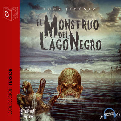 El Monstruo del Lago Negro Audiobook, by Tony Jimenez