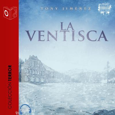La Ventisca Audiobook, by Tony Jimenez