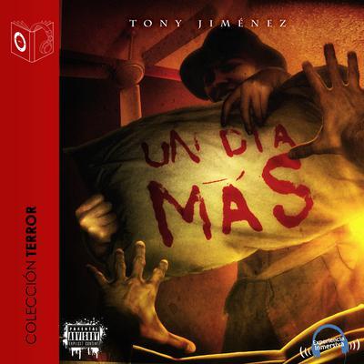 Un Día Más Audiobook, by Tony Jimenez