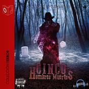Cinco hombres muertos Audiobook, by Tony Jimenez