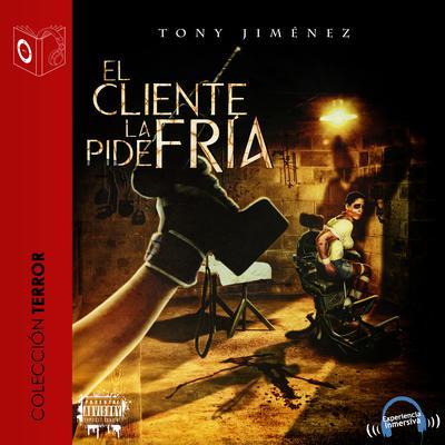 El cliente la pide fría Audiobook, by Tony Jimenez