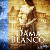 La dama de blanco Audiobook, by Wilkie Collins