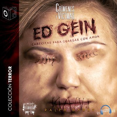 Cabecitas para guardar con amor: Ed Gein Audiobook, by Ralph Barby