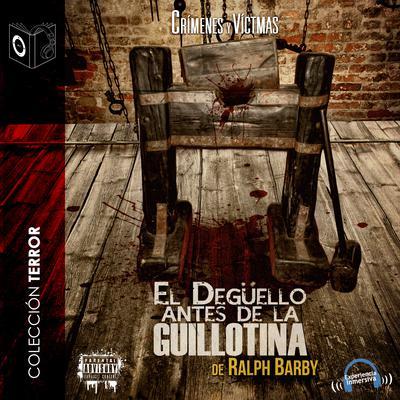 El degüello antes de la guillotina: Claude Buffet Audiobook, by Ralph Barby