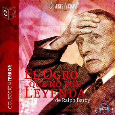 El ogro que no fue leyenda Audiobook, by Ralph Barby