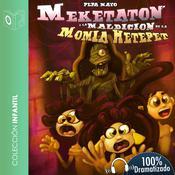 Meketatón y la maldición de la momia Hetepet Audiobook, by Pepa Mayo
