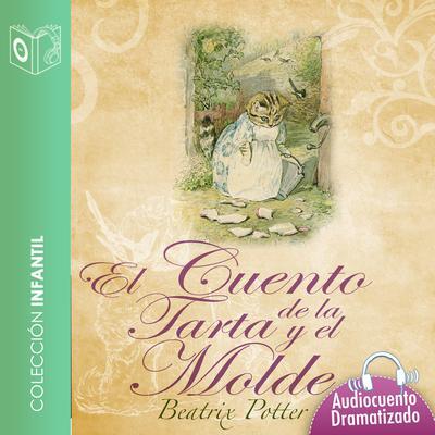 El cuento de la tarta y el molde Audiobook, by Beatrix Potter