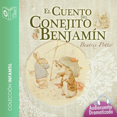 El cuento del conejito Benjamín Audiobook, by Beatrix Potter