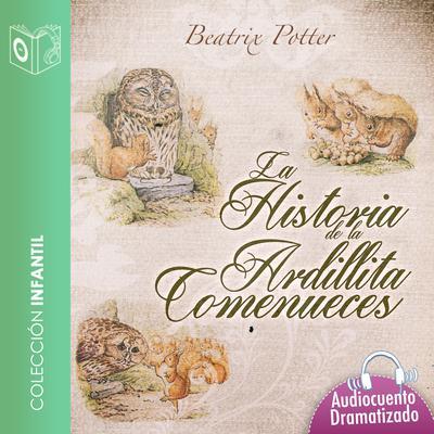 Historia de la ardillita Comenueces Audiobook, by Beatrix Potter