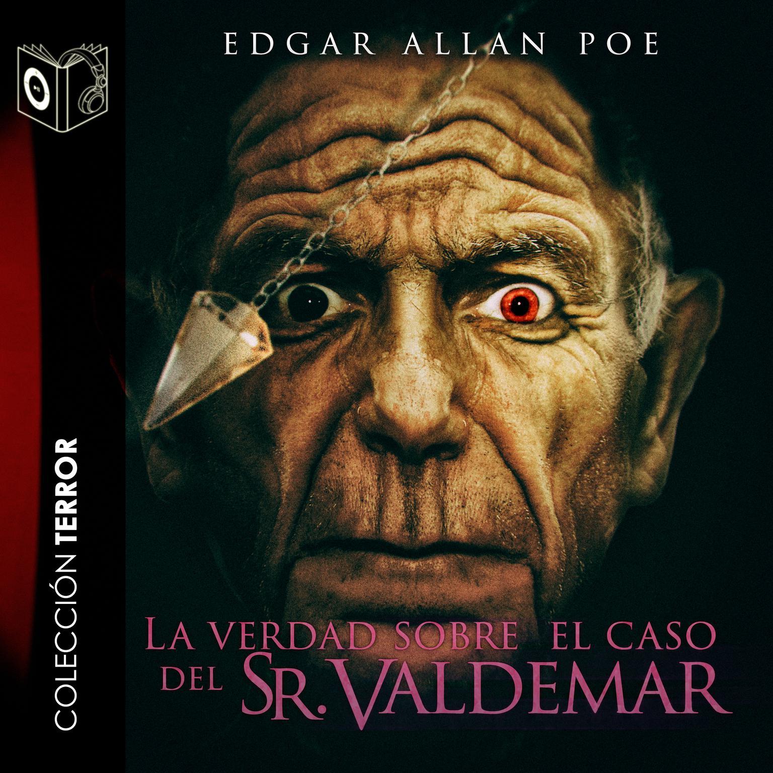 La verdad sobre el caso del Sr. Valdemar Audiobook, by Edgar Allan Poe