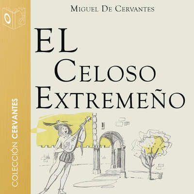El celoso extremeño Audiobook, by Cervantes