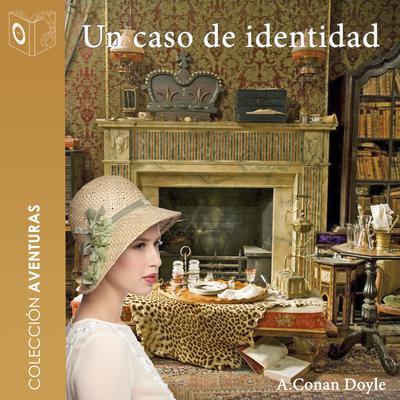 Un caso de identidad Audiobook, by Arthur Conan Doyle