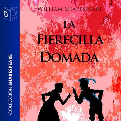 La fierecilla domada Audiobook, by William Shakespeare