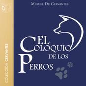 El coloquio de los perros Audiobook, by Cervantes