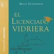 El licenciado vidriera Audiobook, by Cervantes