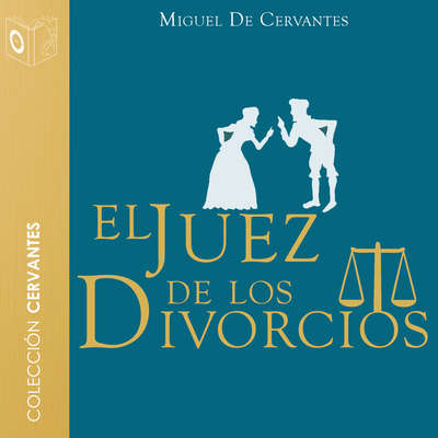 El juez de los divorcios Audiobook, by Cervantes