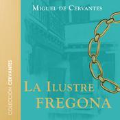La ilustre fregona Audiobook, by Cervantes
