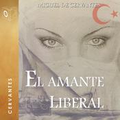 El amante liberal Audiobook, by Cervantes