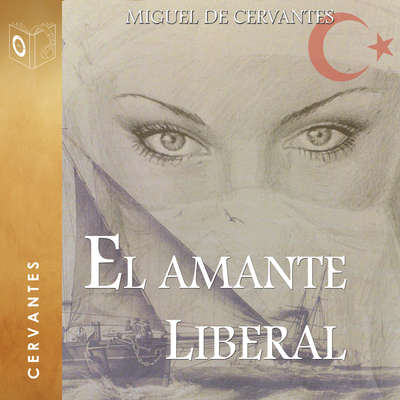 El amante liberal Audiobook, by Cervantes