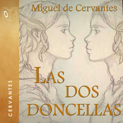Las dos doncellas Audiobook, by Cervantes