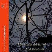 El rayo de luna Audiobook, by Gustavo Adolfo Bécquer