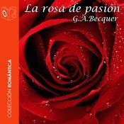 La rosa de pasión Audiobook, by Gustavo Adolfo Bécquer