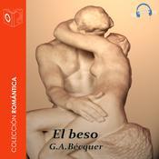 El beso Audiobook, by Gustavo Adolfo Bécquer