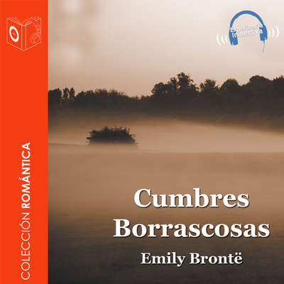 Cumbres Borrascosas Audiobook, by Emily Brontë