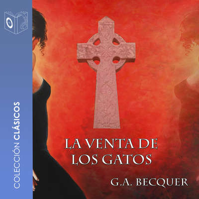 La Venta de los Gatos Audiobook, by Gustavo Adolfo Bécquer