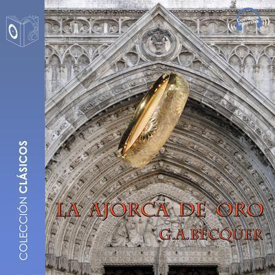 La ajorca de oro Audiobook, by Gustavo Adolfo Bécquer
