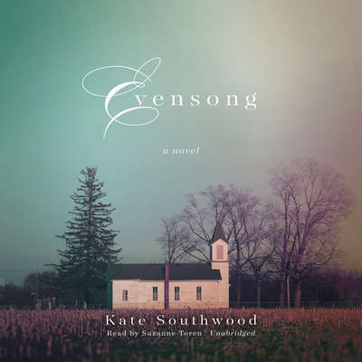 Evensong: A Novel Audiobook, by Kate Southwood