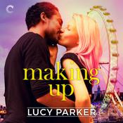 Making Up: (London Celebrities) Audiobook, by Lucy Parker