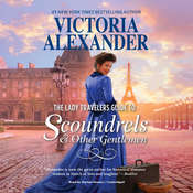 The Lady Travelers Guide to Scoundrels and Other Gentlemen: Lady Travelers Guide, #1 Audiobook, by Victoria Alexander