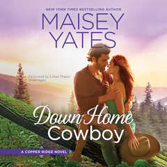 Down Home Cowboy: A Western Romance Novel Copper Ridge Audiobook, by Maisey Yates