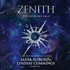 Zenith: (The Androma Saga) Audiobook, by Sasha Alsberg, Lindsay Cummings