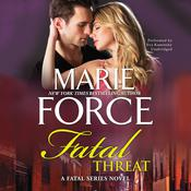 Fatal Threat: A Fatal Series Novel Audiobook, by Marie Force