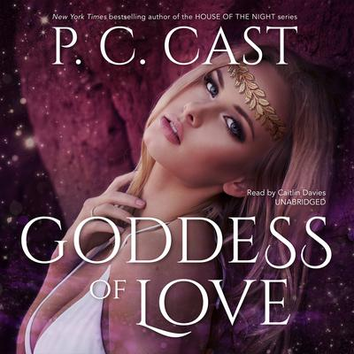 Goddess of Love Audiobook, by P. C. Cast