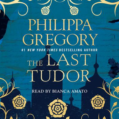 The Last Tudor Audiobook, by Philippa Gregory