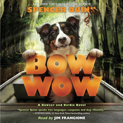 Bow Wow: A Bowser and Birdie Novel Audiobook, by Spencer Quinn