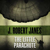 The Little Parachute Audiobook, by J. Robert Janes